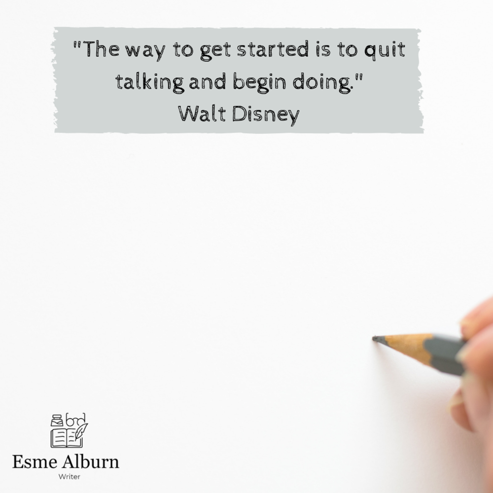 %22The way to get started is to quit talking and begin doing.%22Walt Disney.png