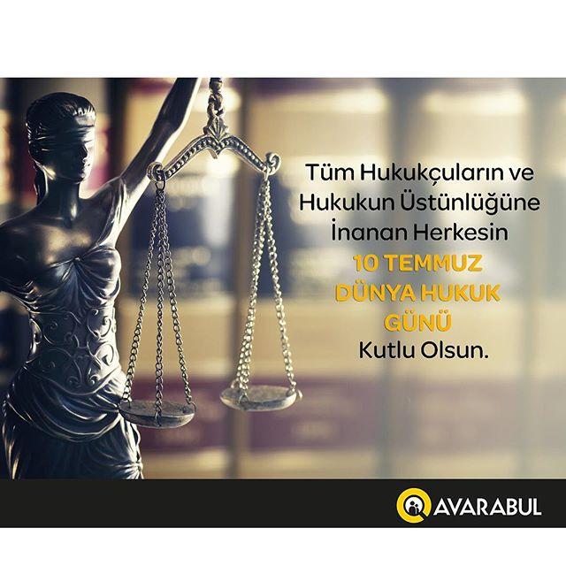 Tüm Hukukçuların ve Hukukun Üstünlüğüne İnanan Herkesin 10 Temmuz Dünya Hukuk Günü Kutlu Olsun! Hukuk herkes içindir... www.avarabul.com  #hukukgünü #dünyahukukgünü  #avarabul #avukat #hukuk #hak #avukatadanis #aradiginavukatibul