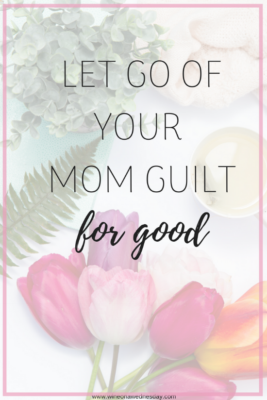 let go of your mom guilt
