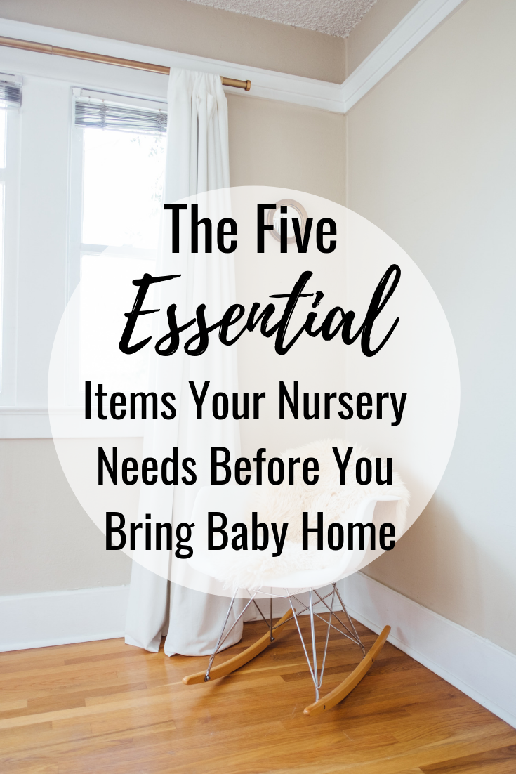 The five essential items your nursery needs before you bring baby home