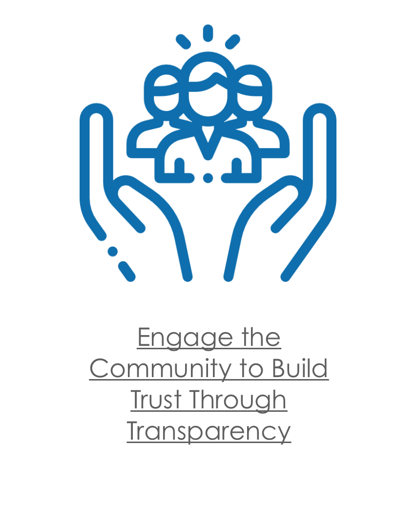Engage the Community to Build Trust Through Transparency