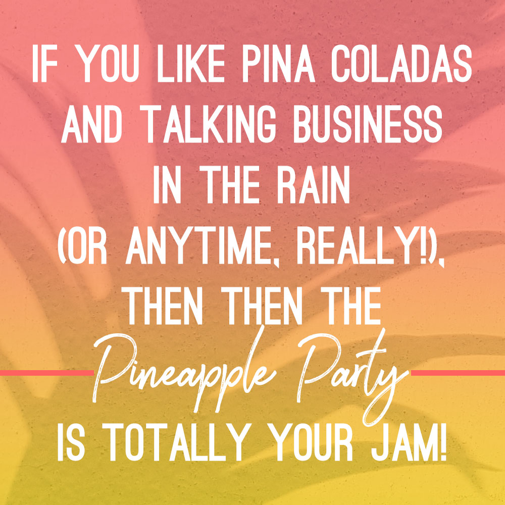 jen-website-pineapple-party-intro.jpg
