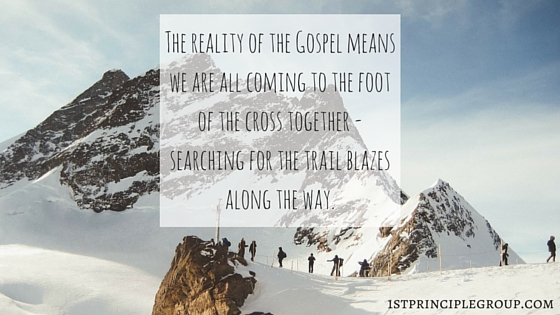 The reality of the Gospel means we are all coming to the foot of the cross together - searching for the trail blazes along the way.