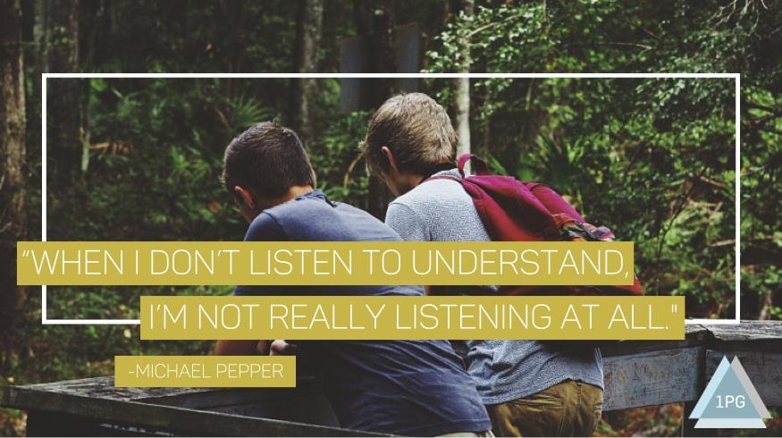 """""""When I don't listen to understand, ."""