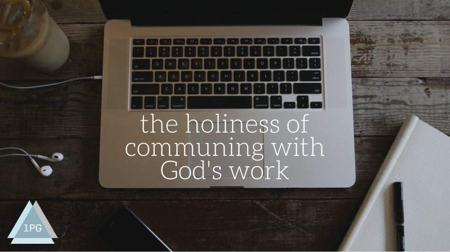 the holiness of community with god's work