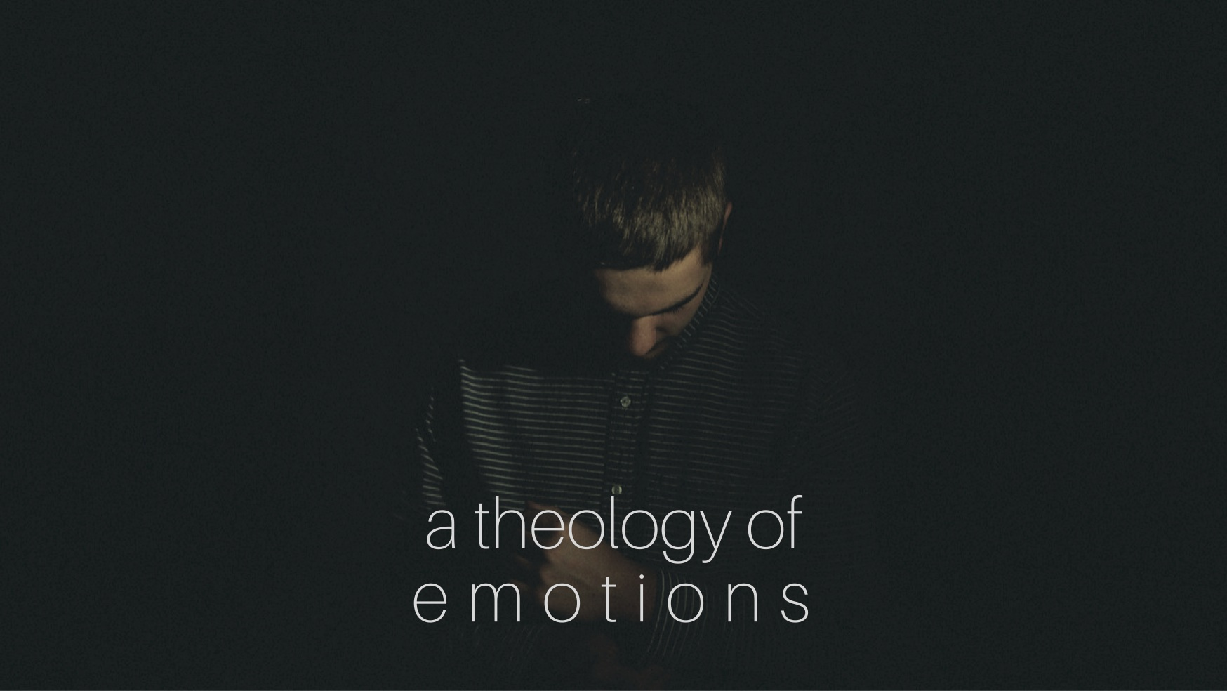 a theology of emotions