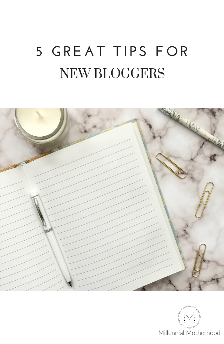 Millennial Motherhood - 5 great tips for new bloggers.