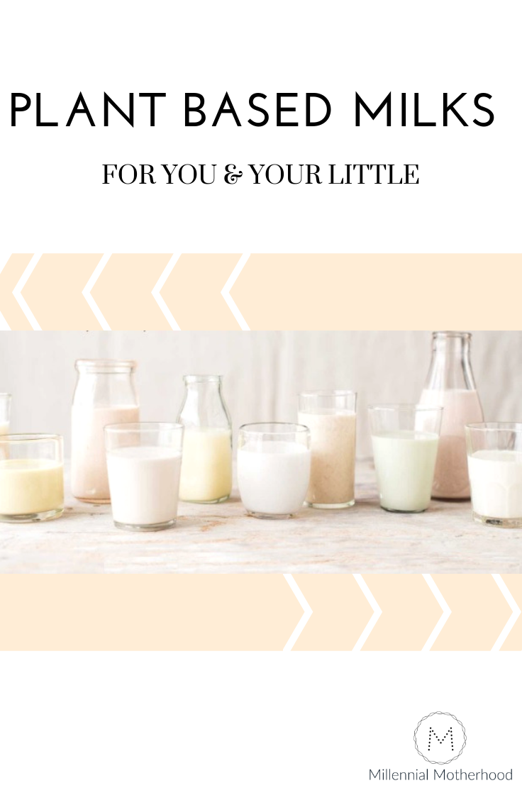 Millennial Motherhood - Plant Based Milk Alternatives For You & Your Little