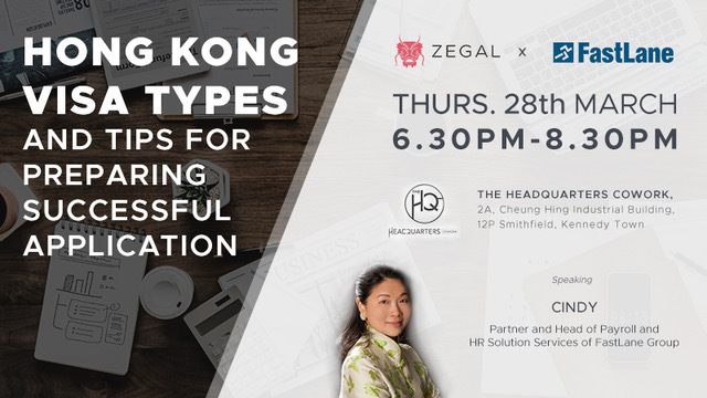 Hong kong visa types and tips for preparing successful application - by Zegal x FastLaneThu 28/03/2019 6:30pm - 8:30pm