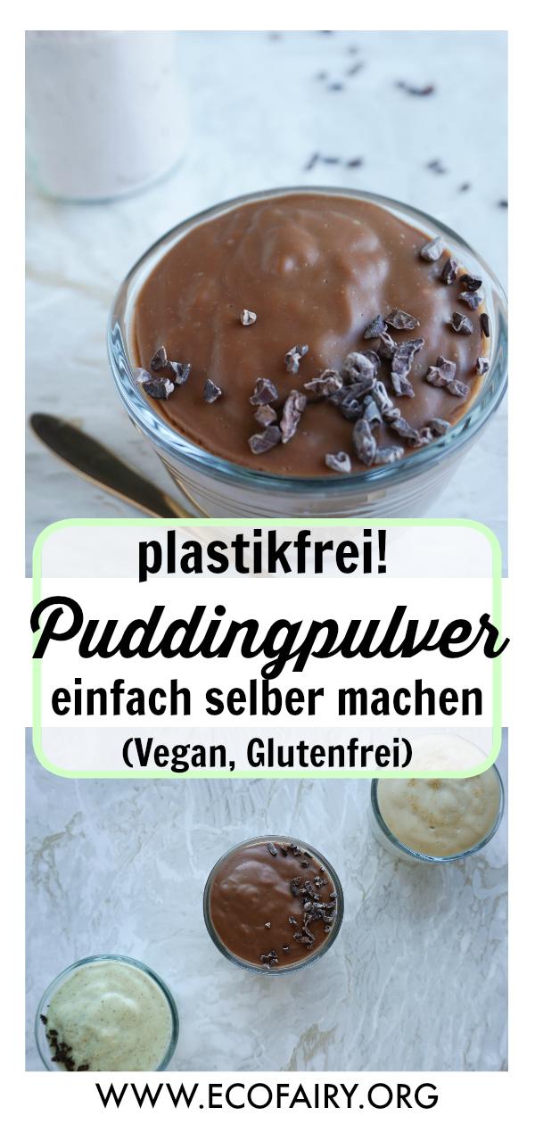 Puddingpulver einfach selber machen - Vanille, Schoko & Caramel (Vegan, Glutenfrei)  Pin.jpg