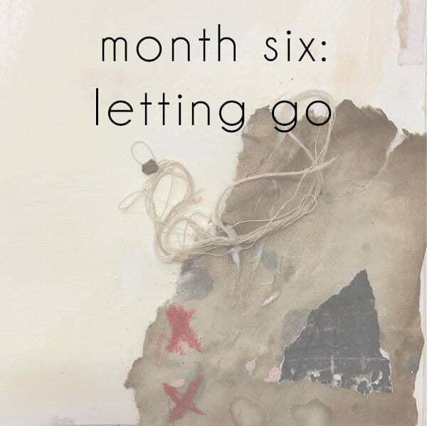 month-6-letting-go.jpg