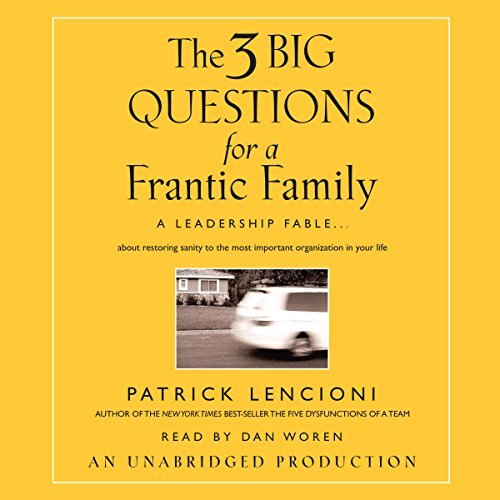 The 3 Big Questions for a Frantic Family: A Leadership Fable