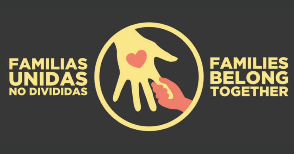 Families Belong Together | Familias Unidas No Divididas