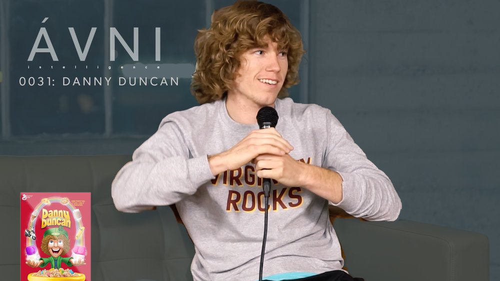 AVNI 0031: Danny Duncan Interview  Danny Duncan started off helping skateboarders stretch out and found his passion in making funny...crazy Youtube videos. Now he's got 2 Million subscribers on Youtube and a cult following.