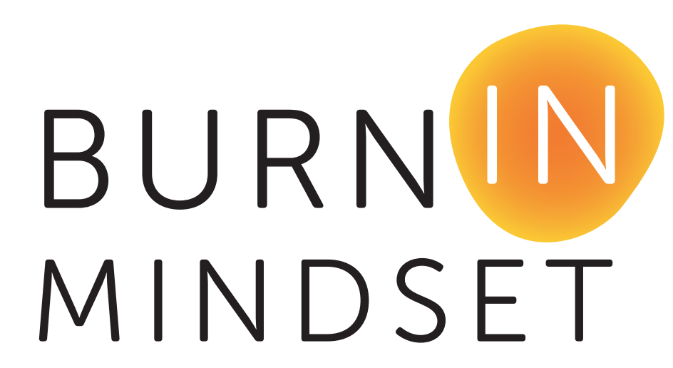 Burn-in Mindset