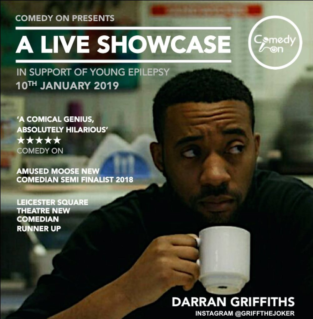 Darran Griffiths   A comedian, host and podcaster born and raised in Harlow, to Jamaican parents, he has a blend of Caribbean confidence and Essex irreverence. Flagrant, thought-provoking and funny.  To date, he has already appeared on television and radio, including Yanga TV, Pulse88 FM and BBC Radio. Also he has performed at some of the top comedy clubs including Downstairs at the King's Head and the Comedy Store.  A natural entertainer and motormouth, who comes from a creative and performing family his presence in the entertainment world seems inevitable.  As a writer and performer, he is anecdotal, ironic, mordant, satirical and situational, making sharp progress in a short career on both the urban and mainstream circuits, having performed in comedy clubs, universities and theatres across London, nationally and internationally.  His comedy competition track records is impressive:   2016   - Leicester Square Theatre New Comedian - Semi-Finalist   2017   - Comedy X Factor - Winner  - London Comedy Store King Gong - Winner   2018   - Amused Moose National New Comedian - Semi-Finalist  - BBC New Comedy Award - Top 20  - Leicester Square Theatre New Comedian - Runner-Up
