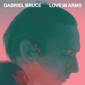 Gabriel Bruce - Love in Arms - Saxophone recording and MD, guitar and keys live