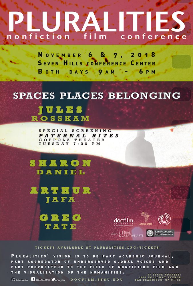 Spaces, Places, Belonging - Join us NOV 6th and 7th at San Francisco State University for an exciting line-up of filmmakers, researchers, VR, and discussion about all things nonfiction. We welcome keynote speakers Jules Rosskam (University of Maryland, Baltimore County) and Sharon Daniel (University of California, Santa Cruz).Jules Rosskam will present the day one keynote, Borders, Boundaries, and Bodies, or How I Got To Be Here: Jules Rosskam, screen his newest film, Paternal Rites and give workshops during the conference, while interactive and participatory media artist Sharon Daniel will present the day two keynote, The Evolution of