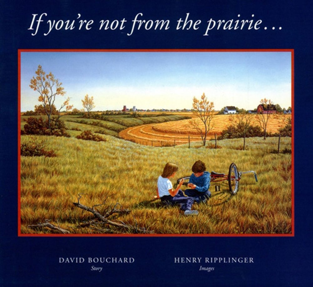 If you're not from the prairie... by David Bouchard and Henry Ripplinger