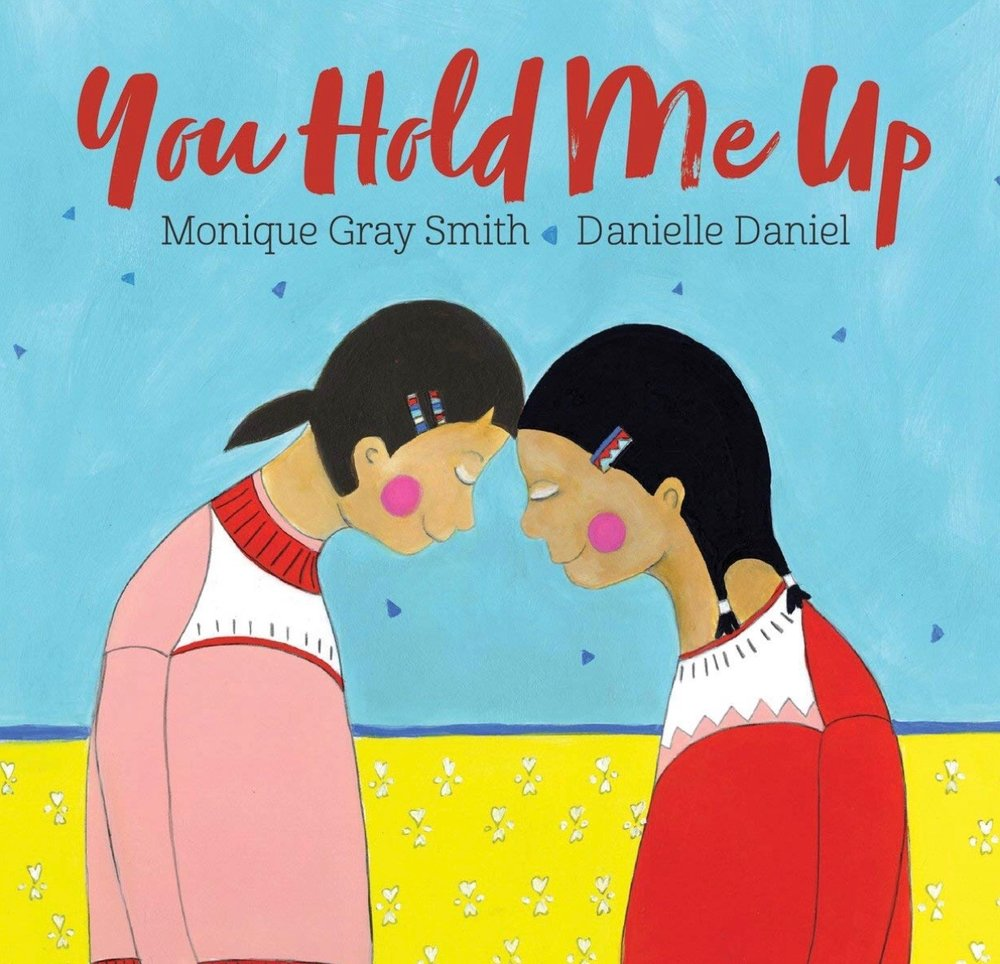 Written by Monique Gray Smith • Illustrated by Danielle Daniel
