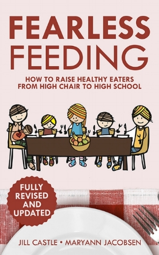 The new second edition of Fearless Feeding by Jill Castle and Maryann Jaconsen, fully revised and updated | Didn't I Just Feed You podcast