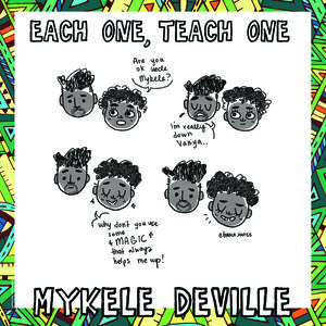 each one, teach oneAn ode album to Mykele's 9 year old niece, Vaniya. A powerful and smart black girl growing up on the West Side of Chicago. Love the 9 year old in you.  Listen Here -