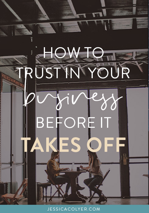 How to Trust In Your Business Before It Takes Off