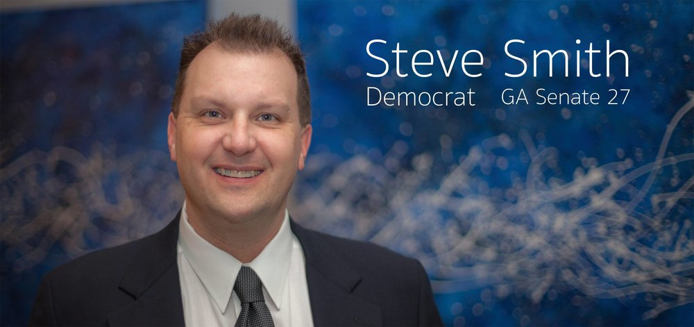 Steve Smith - GA State Senate District 27 - Steve is running to represent us in the Georgia State Senate focusing on progressive values for all.