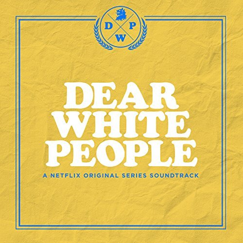 Dear White People   series Soundtrack, 2017