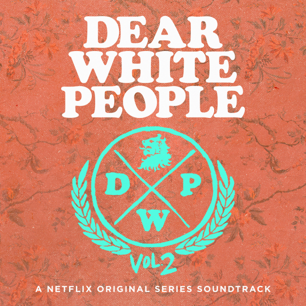 Dear white people, vol 2   series soundtrack, 2018