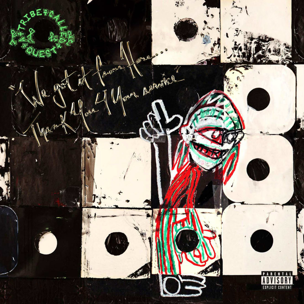 We Got It from Here... Thank You 4 Your Service   a tribe called quest, 2016