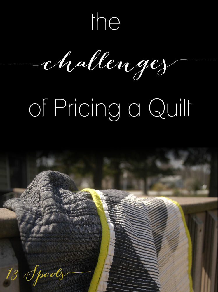 the challenges of pricing a quilt