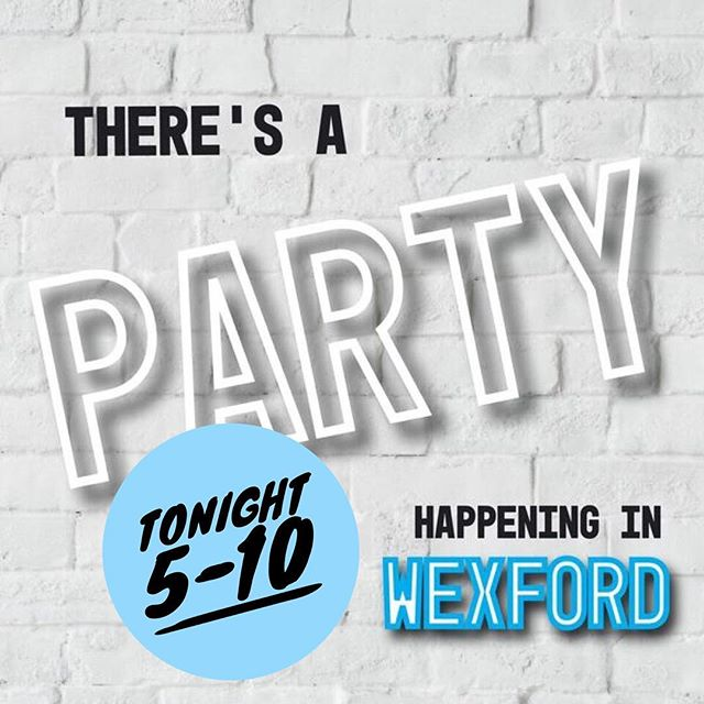 I got a feelin' that tonight's gonna be a good night! #WexfordBlockParty