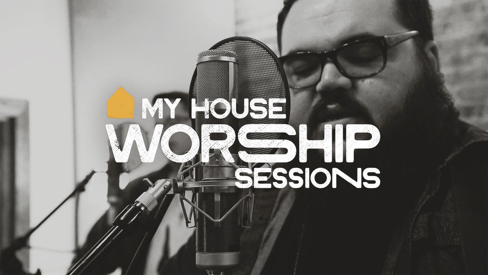my-house-worship-sessions-screen.jpg