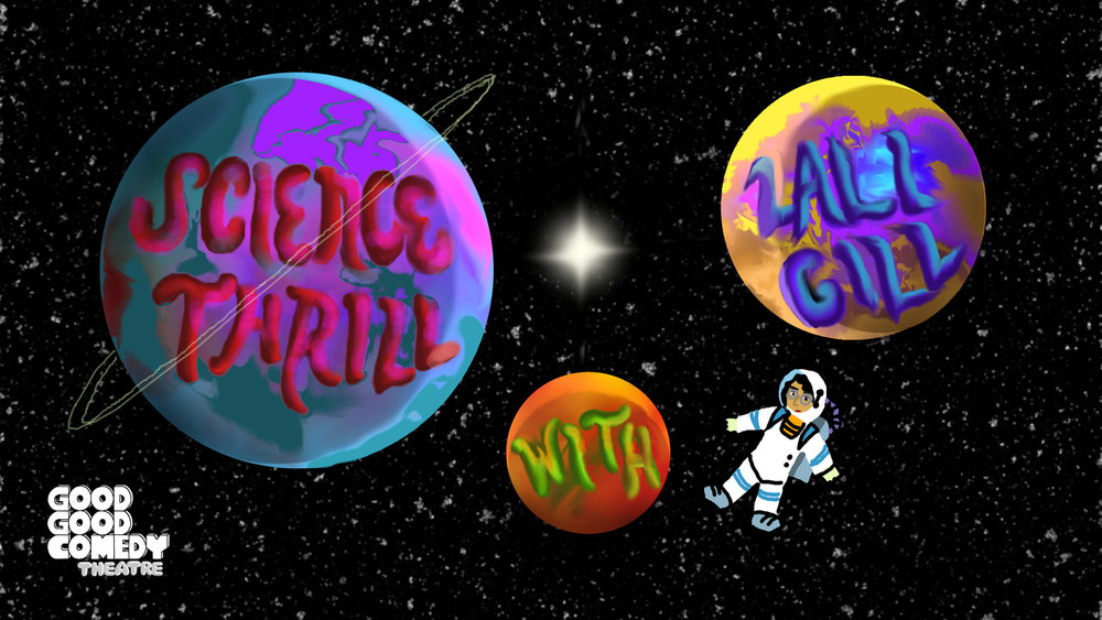 Science Thrill with Lali Gill: The Final(e) Frontier! Show Graphic