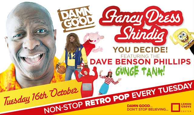 Copy of DAMN GOOD'S... FANCY DRESS SHINDIG, YOU DECIDE... - 16 October