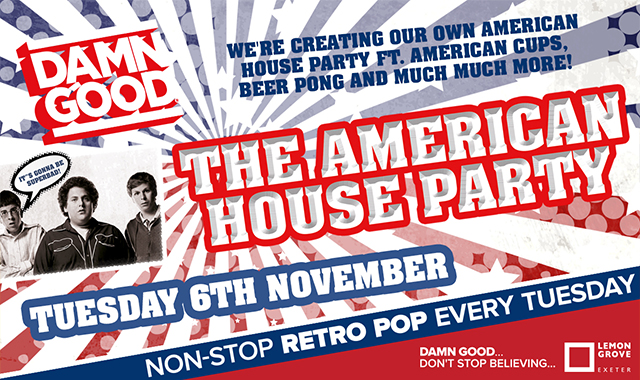Copy of DAMN GOOD'S... THE AMERICAN HOUSE PARTY SPECIAL! - 6 November