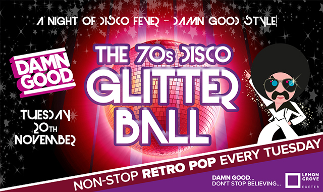 Copy of DAMN GOOD'S... WE LOVE 70S DISCO 'GLITTER' SPECIAL - 20 November