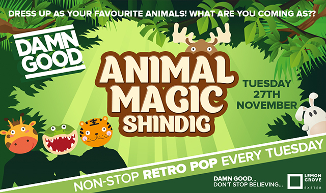 Copy of DAMN GOOD'S... ANIMAL MAGIC SHINDIG! - 27 November