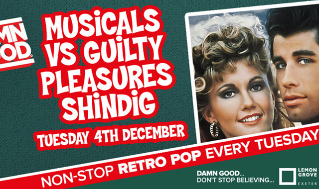 Copy of DAMN GOOD'S... MUSICALS VS GUILTY PLEASURES SPECIAL! - 4 December