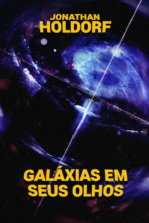 galáxia em seus olhos capa conto jonathan holdorf