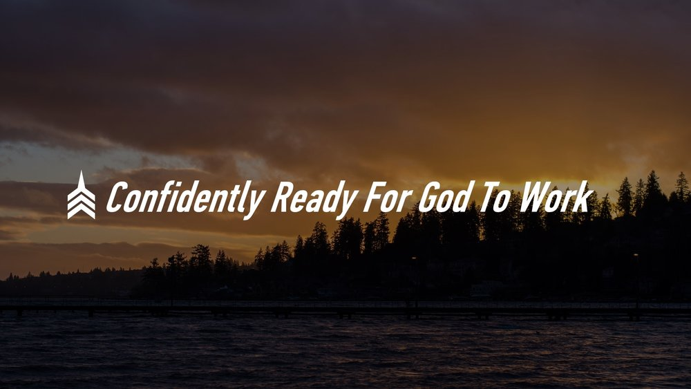 20180624 Confidently Ready For God To Work.JPG