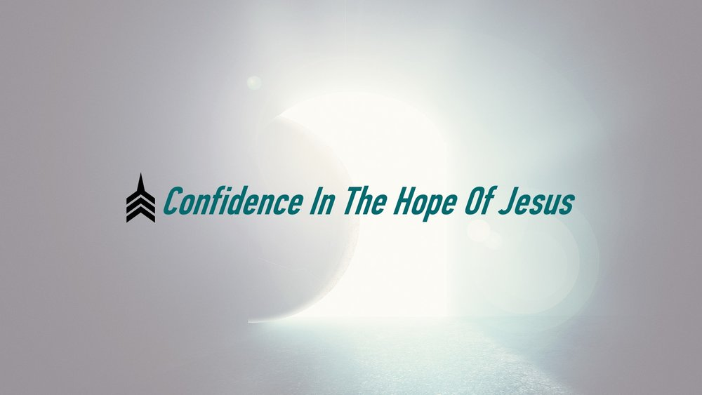 20180722 Confidence In The Hope Of Jesus.JPG