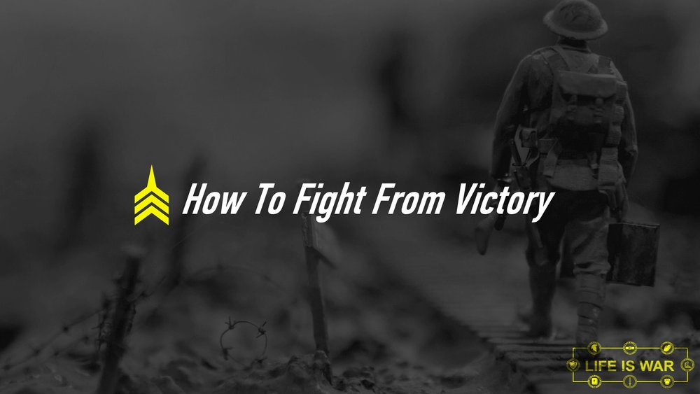 20180729 How To Fight From Victory.JPG