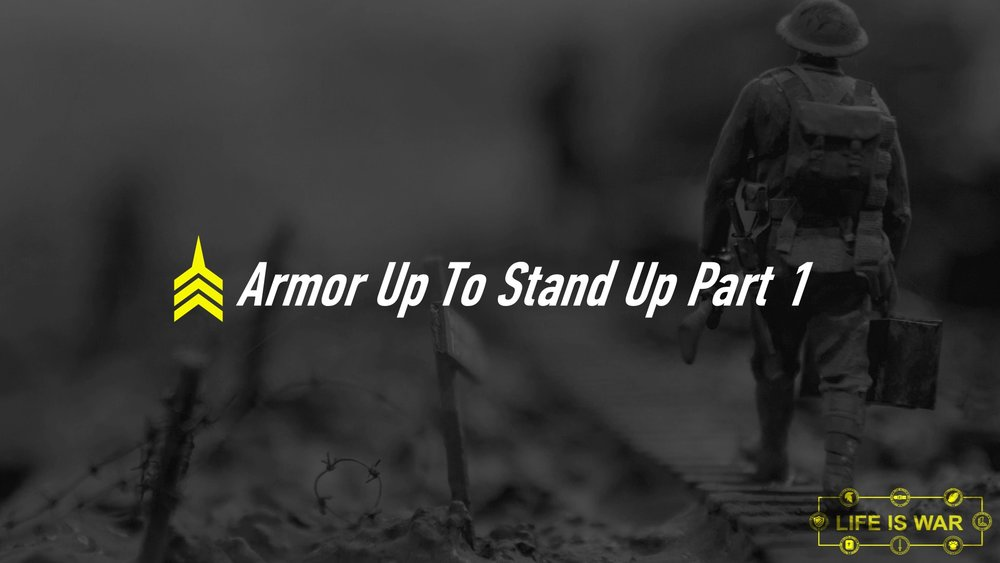 20180805 Armor Up To Stand Up - Part 1.JPG