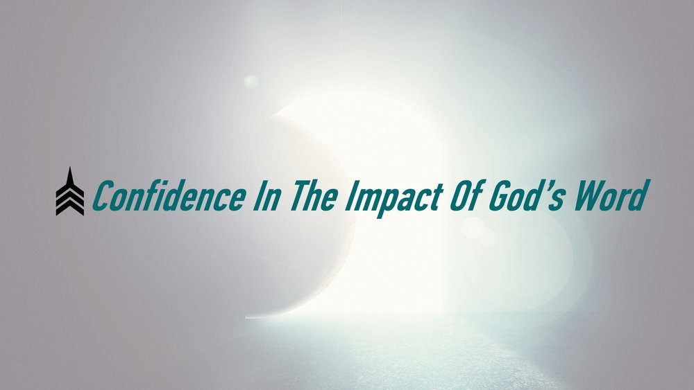 20180603 Confidence In The Impact Of God's Word.jpg