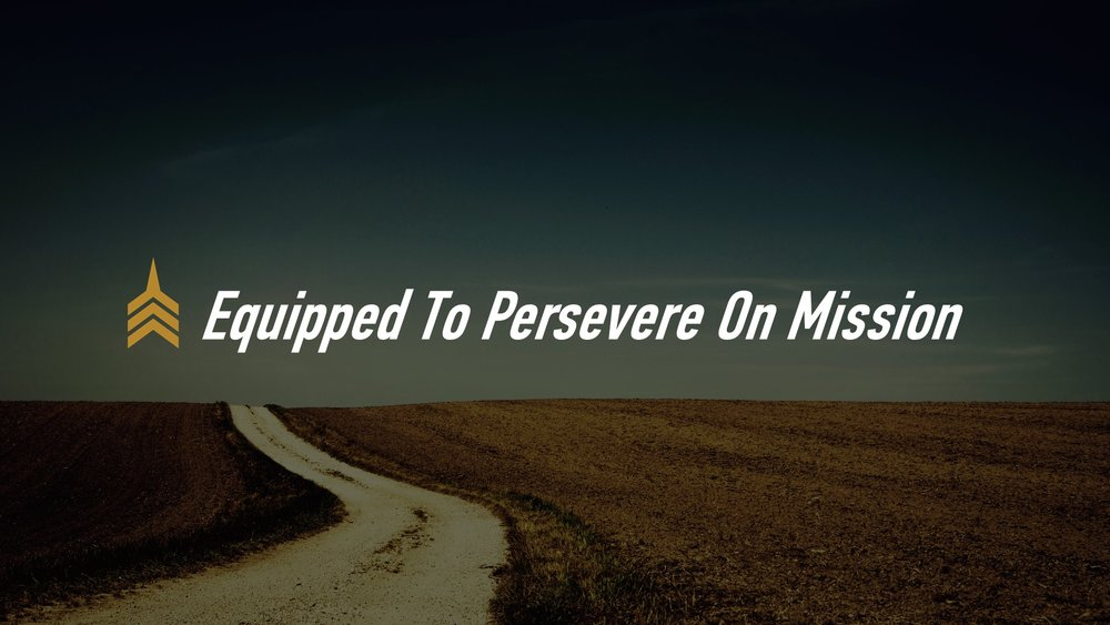 20180923 Equipped To Persevere On Mission.JPG