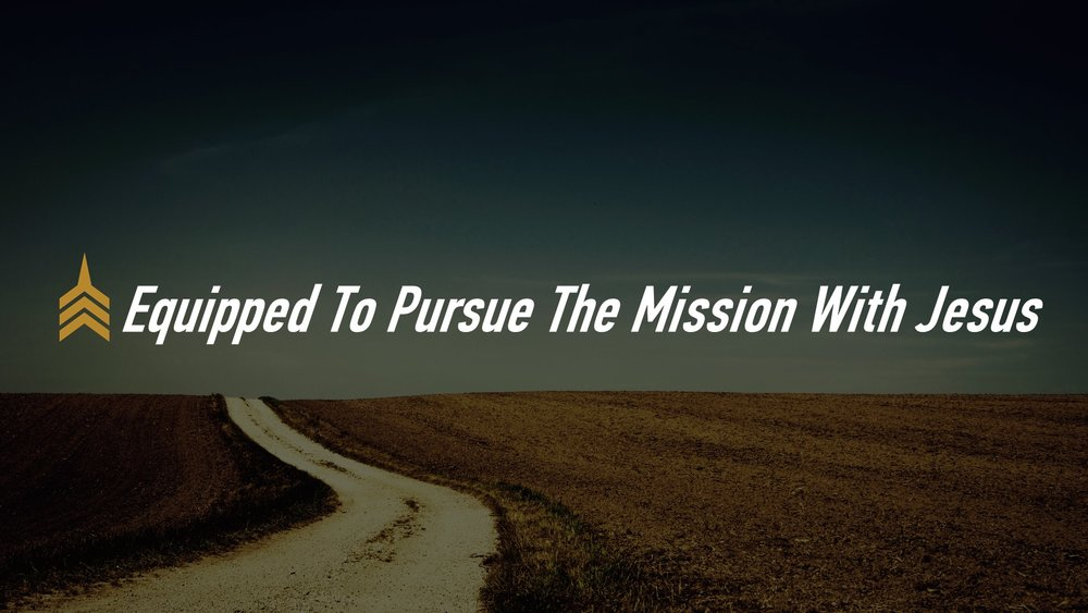 20181007 Equipped To Pursue The Mission With Jesus.JPG