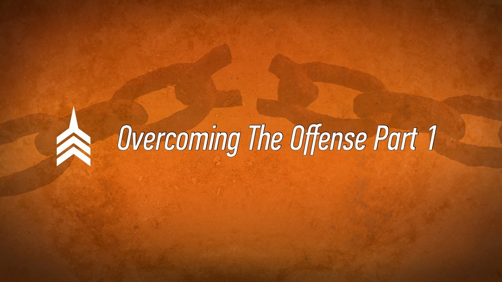 20170625 Overcoming The Offense Part 1.jpg