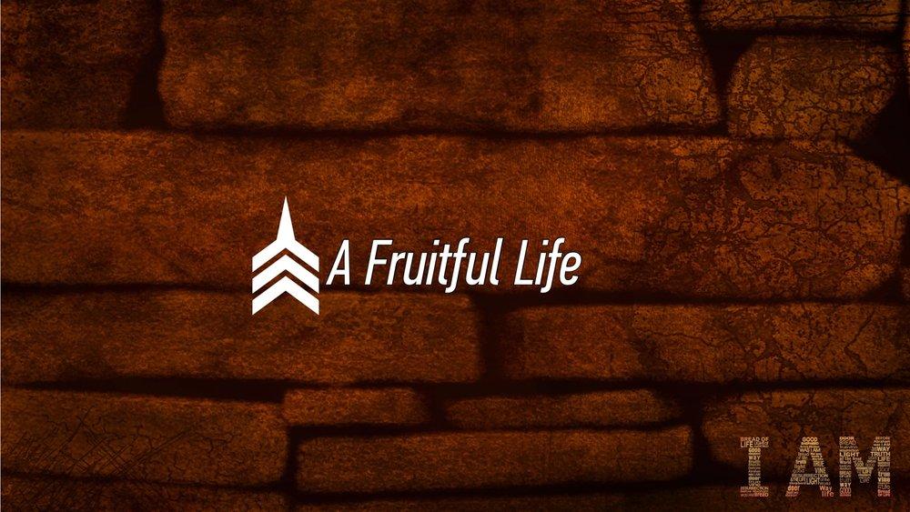 20170423 A Fruitful Life.jpg
